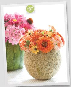 Oh!  Never thought about using melons as vases!  :)