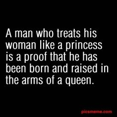 you treated me like a princess...thank you..i miss you