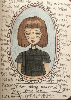 Just a finished touched on this drawing, all I did was wrote lyrics from Dollhouse by Melanie Martinez.
