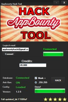 http://hacksdata.com/appbounty-hack/ Appbounty Hack Tool - Add unlimited Credits   Appbounty Hack Features:  Unlimited Credits Private Proxies AntiBan System Daily Updates Nice Design Easy to Use Hack Undetecable Anti-ban system Mask + 3. How to use Appbounty Hack:  Step 1. Download Appbounty Hack Step 2. Unzip files and open the hack Step 3.Click connect button Step 4.Choose Credits Step 5.Start hack Step 6.Wait a few seconds