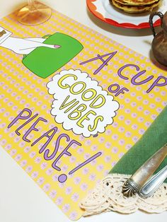 A cup of good vibes, please! Placemat. Available here: https://www.etsy.com/listing/277959162/a-cup-of-good-vibes-please-placemat?ref=shop_home_active_5