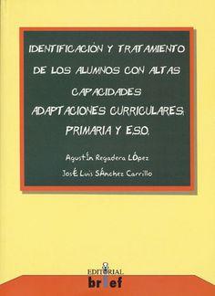 Identificación y tratamiento de los alumnos con altas capacidades. Adaptaciones curriculares (Primaria y ESO)