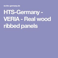 HTS-Germany - VERIA - Real wood ribbed panels