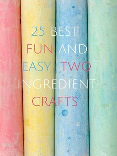 Incredibly fun, easy and creative crafts for the kids - that require just 2 ingredients!