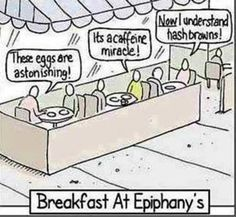Breakfast at Epiphany's. #Clever #WordPorn