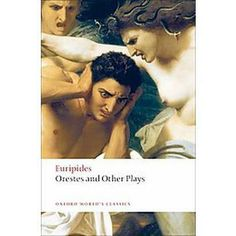 Ion ; Orestes ; Phoenician women ; Suppliant women / Euripides ; translated by Robin Waterfield ; introduction by Edith Hall ; notes by James Morwood - Oxford : Oxford University Press, 2001