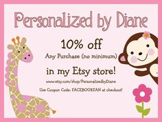 """Go to this link:  https://www.facebook.com/pages/Personalized-by-Diane/108542949204215  and """"LIKE US"""" on Facebook for a 10% coupon on any purchase in my Etsy store!"""