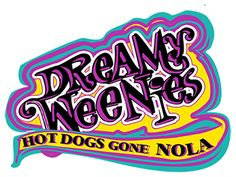 Dreamy Weenies  740 North Rampart Street 504-872-0157  Build your own dogs for Timmy, bring cash!