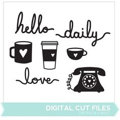 Hello Daily Love Cut Files