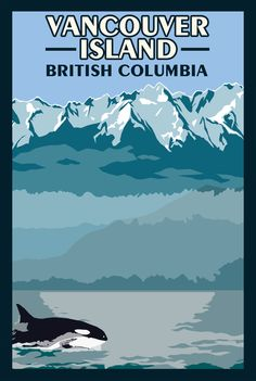 Vancouver Island BC - Vintage Travel Poster - Not crazy about the typography, but I sure like the illustration. Vancouver Island BC – Vintage T - New Travel, Travel Alone, Texas Travel, California Travel, Vancouver Island, National Park Posters, National Parks, British Columbia, Rocky Mountains