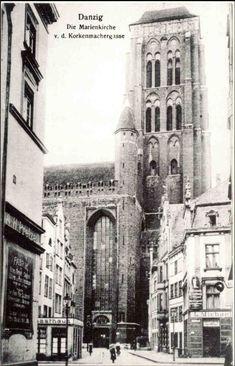 Danzig - Marienkirche Korkenmachergasse Danzig, The Third Reich, Prussia, Beautiful Buildings, Kirchen, Historical Photos, Old Photos, Notre Dame, Barcelona Cathedral
