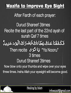 Wazifa for improve eye sight Duaa Islam, Islam Hadith, Allah Islam, Islam Muslim, Islam Quran, Alhamdulillah, Hadith Quotes, Muslim Quotes, Quran Quotes