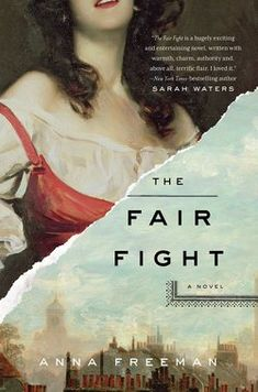 Did you know that there was a world of women's bare-knuckle boxing was popular entertainment in 18th-century England? Anna Freeman imagines their world in THE FAIR FIGHT.