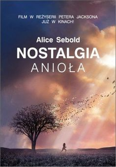 Okładka książki Nostalgia anioła World Of Books, My Books, Alice Sebold, Nostalgia, Book Lovers, Reading, Words, Movies, Magick