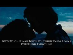 Betty Who - Human Touch [The White Panda Remix] (Everything, Everything ...