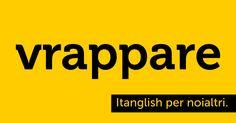 Vrappare (to #wrap). Più che avvolti, impigliati. #itanglish