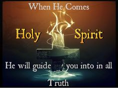 John 16:13 He will guide you into all Truth