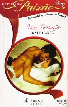 Meus Romances Blog: Doce Tentação - Kate Hardy - Harlequin Paixão Sexy...