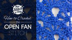 How to Crochet the Open Fan Stitch