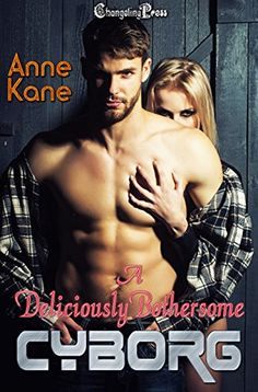 A Deliciously Bothersome Cyborg (Terras Five 3) by [Kane, Anne]