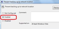 How to Disable Backing up data to a network Location in Windows 7