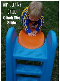 OT / PT Corner: Why I Let My Kid Climb Up The Slide - pinned by @PediaStaff – Please Visit ht.ly/63sNtfor all our pediatric therapy pins