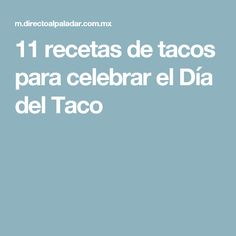 11 recetas de tacos para celebrar el Día del Taco