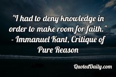 Immanuel Kant, Critique of Pure Reason Quote - More at QuotedDaily.com