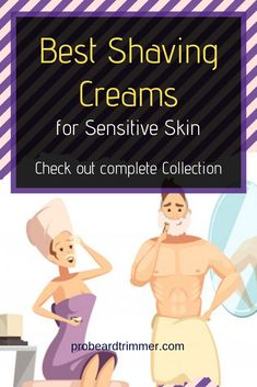 Do you have a sensitive type of skin and looking for top shaving cream? Read this guide about best shaving cream for sensitive skin. Best Shaving Cream, Shaving Products, Skin Bumps, Best Shave, Shave Gel, Interesting Information, After Shave, Smooth Skin, Sensitive Skin