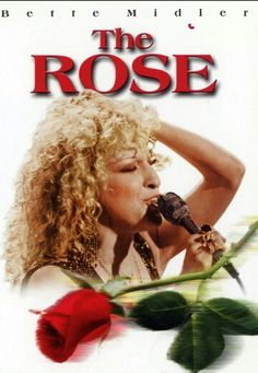 The Rose - (1979) One of my Favs! Bette Midler.. absolutely divine!