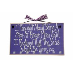 Wall Plaques: I Thought About Being Plaque