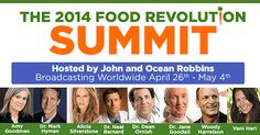 2014 Food Revolution Summit by John & Ocean Robbins April 26-May 4 | Join us for this Free Online Summit to help you heal your body and the world w/ food!   #Health #Food