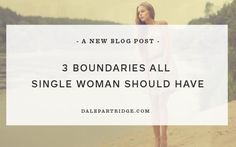 3 Boundaries All Single Woman Should Have