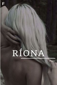 Riona meaning Pure or Saint or Queenly Irish names R baby girl names R baby names female names whimsical baby names baby girl names traditional names names that start wit. Strong Baby Names, Baby Girl Names Unique, Names Girl, Unisex Baby Names, Names Baby, Unique Baby, Unique Female Names, Pretty Names, Cool Names