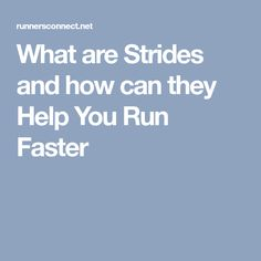 What are Strides and how can they Help You Run Faster
