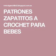 PATRONES ZAPATITOS A CROCHET PARA BEBES