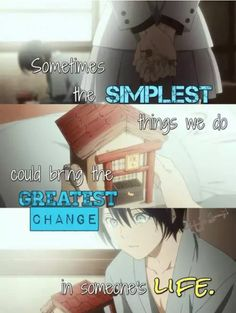a volte le cose più semplici che facciamo potrebbero ti cambiare completamente la vita