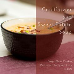 Cauliflower and Sweet Potato Soup – Easy, Slow Cooker Perfection for your busy nights Best Crockpot Recipes, Slow Cooker Recipes, Soup Recipes, Large Slow Cooker, Best Slow Cooker, Riced Veggies, Easy Family Meals, Easy Meals, Sweet Potato Soup