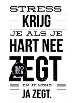 Dat is een goede voor mijzelf om te onthouden The Words, Cool Words, Dutch Words, Words Quotes, Sayings, Stress Quotes, Motivational Quotes, Inspirational Quotes, Dutch Quotes