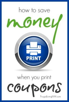 How to save money when you print coupons from FrugalLivingNW.com