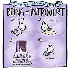 Being an introvert.