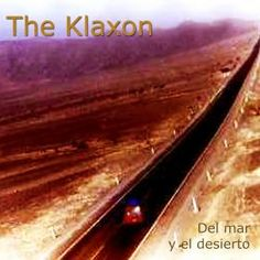 The Klaxon - Del Mar y el Desierto