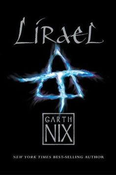 """Lirael"", ""Abhorsen"" and ""Sabriel"" by Garth Nix"