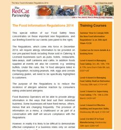 Our latest Food Safety newsletter has just been sent out; This newsletter is all about the new Food Information Regulations coming in to place in December 2014; Check out; http://redcat.gb.com/documents/1401TheFoodInformationRegulations2014.pdf