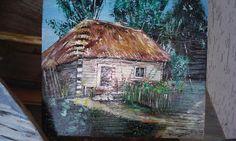 Stara chata, obraz na starej desce.