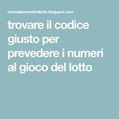 trovare il codice giusto per prevedere i numeri al gioco del lotto Utila, Blog, Luigi, Handmade, Medicine, Hand Made, Blogging, Handarbeit