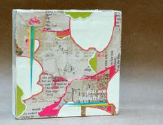 You Are Beautiful collage by @Lisa Congdon http://www.etsy.com/listing/80936155/you-are-beautiful-collage