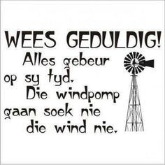 afrikaanse gesegdes oor tyd - Google zoeken Best Quotes, Love Quotes, Funny Quotes, Motivational Poems, Inspirational Quotes, Rain Quotes, Black And White Google, Poetic Words, Afrikaanse Quotes