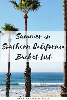 Summer in Southern California Bucket List   Classy in California