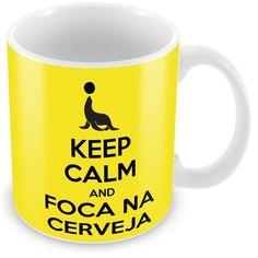 Caneca Porcelana Personalizada Keep Calm e Foca Na Cerveja - ArtePress | Brindes Personalizados, Canecas, Copos, Xícaras